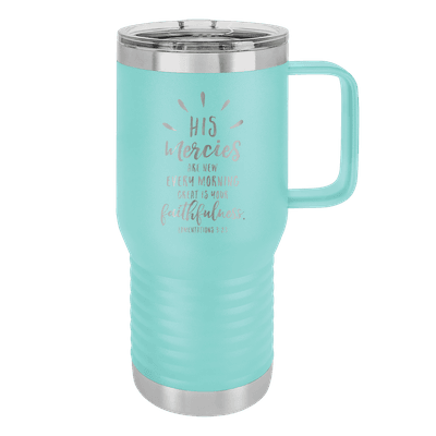 His Mercies Are New 20oz Insulated Travel Tumbler