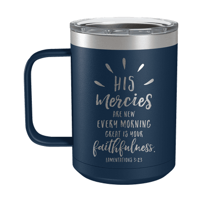 His Mercies Are New 15oz Insulated Camp Mug