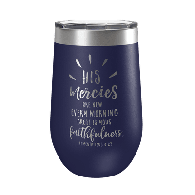 His Mercies Are New 16oz Insulated Tumbler