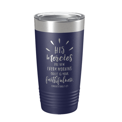 His Mercies Are New 20oz Insulated Tumbler