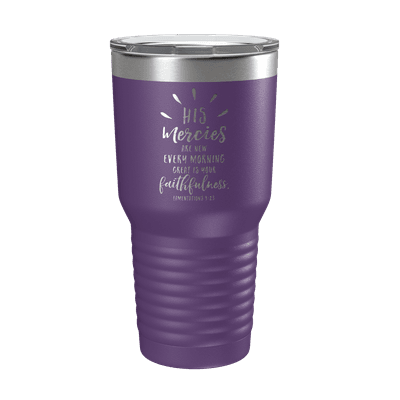 His Mercies Are New 30oz Insulated Tumbler