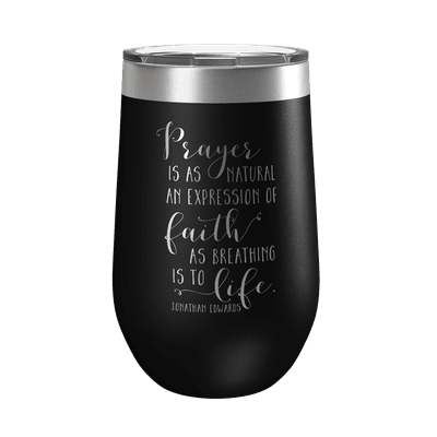 Prayer Is As Natural 16oz Insulated Tumbler