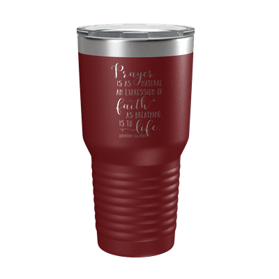 Prayer Is As Natural 30oz Insulated Tumbler