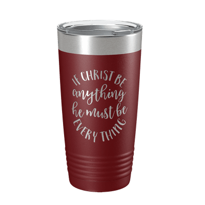 If Christ Be Anything 20oz Insulated Tumbler