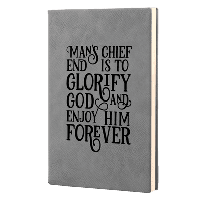 Mans Chief End Is To Glorify God Leatherette Hardcover Journal
