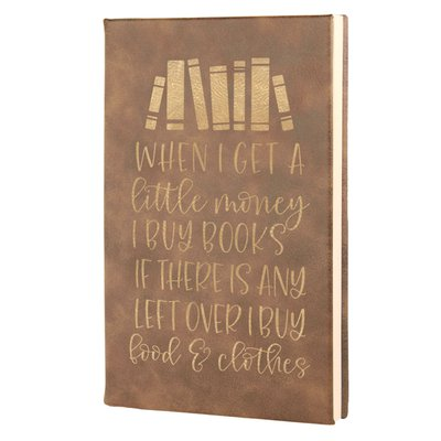 When I Get A Little Money Leatherette Hardcover Journal