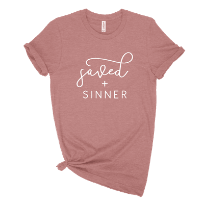 Saved Plus Sinner Ladies Tee