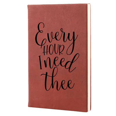 Every Hour I Need Thee Leatherette Hardcover Journal