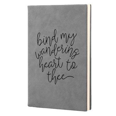 Bind My Wandering Heart Leatherette Hardcover Journal