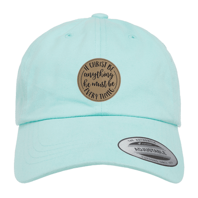 If Christ Be Anything Patch Dad Hat