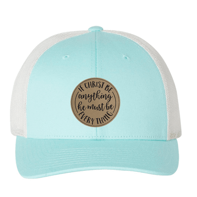 If Christ Be Anything (Patch) Trucker Hat