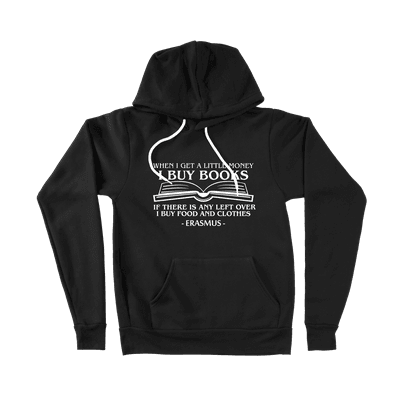 When I Get a Little Money, I Buy Books (Book) - Ladies Hoodie