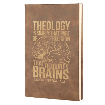 Theology Requires Brains Leatherette Hardcover Journal
