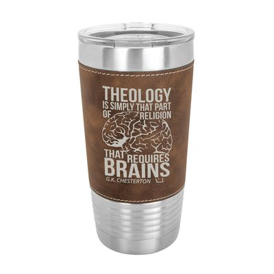 Theology Requires Brains 20oz Leather Tumbler