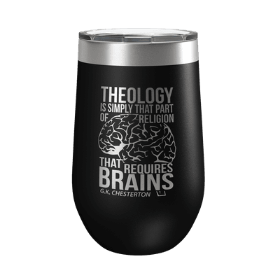Theology Requires Brains 16oz Insulated Tumbler