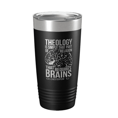 Theology Requires Brains 20oz Insulated Tumbler