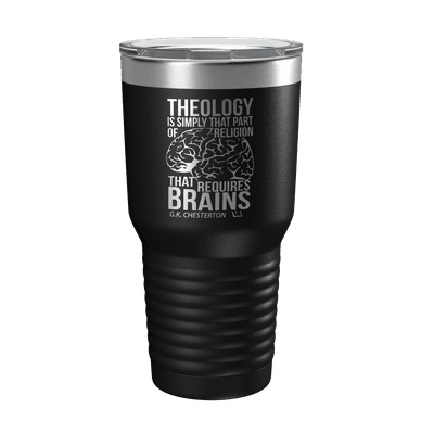 Theology Requires Brains 30oz Insulated Tumbler