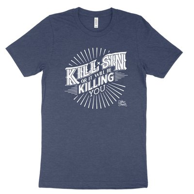 Kill Sin Or It Will Be Killing You Tee