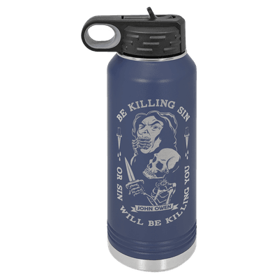 Be Kill Sin Or It Will Be Killing You 32oz Insulated Water Bottle