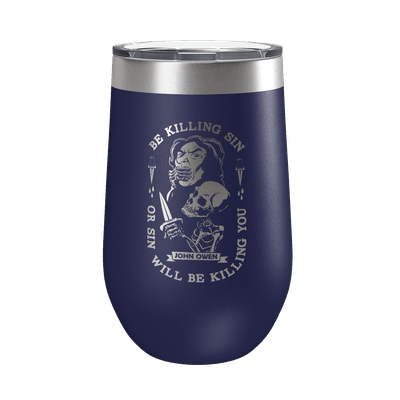 Be Killing Sin 16oz Insulated Tumbler