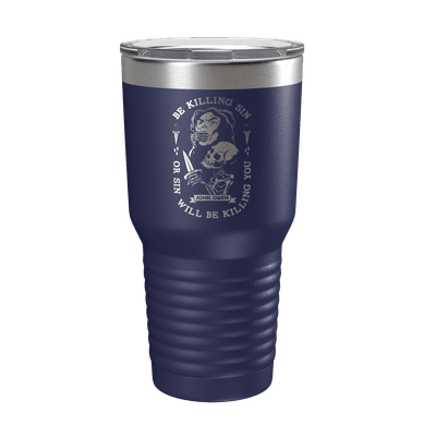 Be Killing Sin 30oz Insulated Tumbler