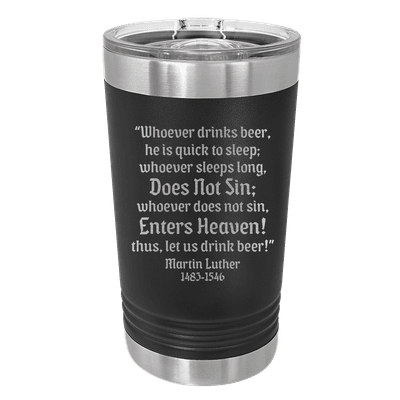 Whoever Drinks Beer Insulated Pint