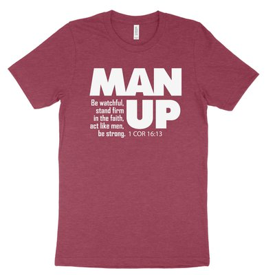 Man Up (1 Cor 16:13) Tee
