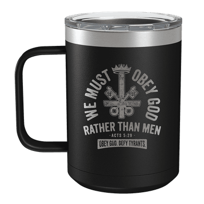 We Must Obey God 15oz Insulated Camp Mug