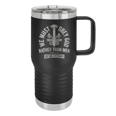 We Must Obey God 20oz Insulated Travel Tumbler
