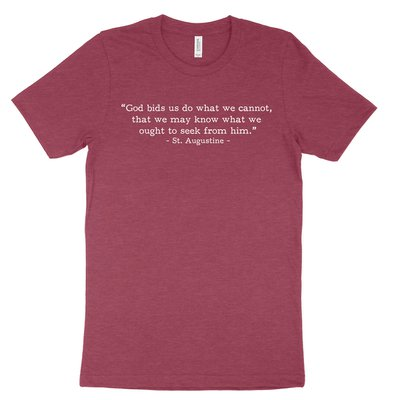 Do What We Cannot - Augustine (Text Quote) Tee