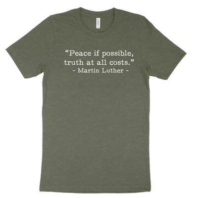Peace if Possible - Luther (Text Quote) Tee