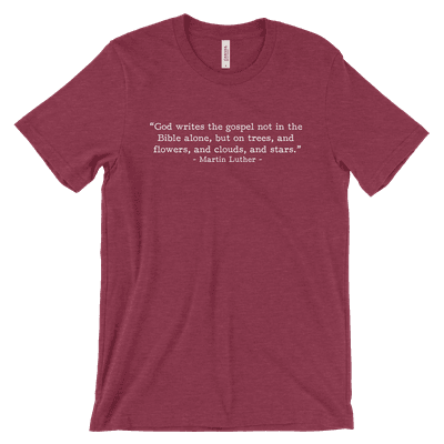 God Writes the Gospel - Luther (Text Quote) Tee
