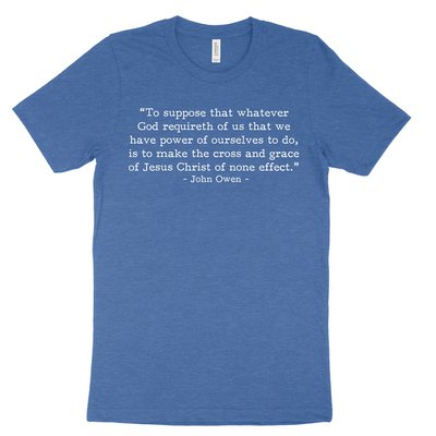 What God Requireth - Owen (Text Quote) Tee