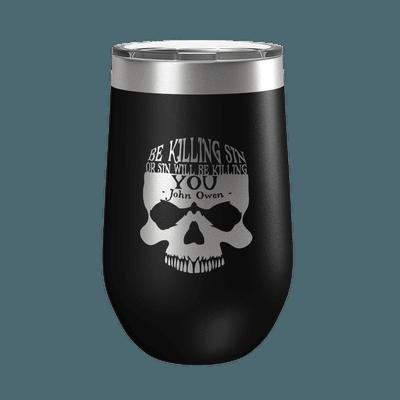 Be Killing Sin (Skull) 16oz Insulated Tumbler