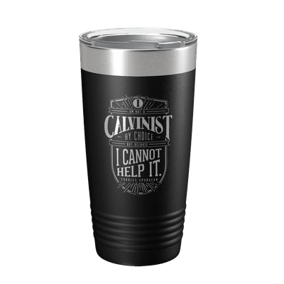 I Am A Calvinist 20oz Insulated Tumbler