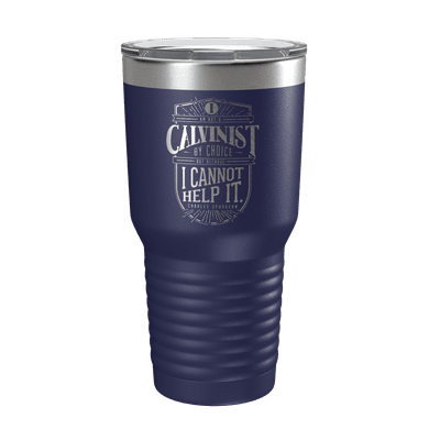 I Am A Calvinist 30oz Insulated Tumbler