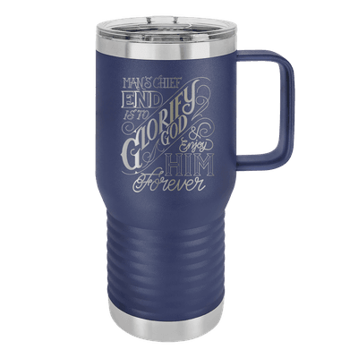 The Chief End of Man 20oz Insulated Travel Tumbler