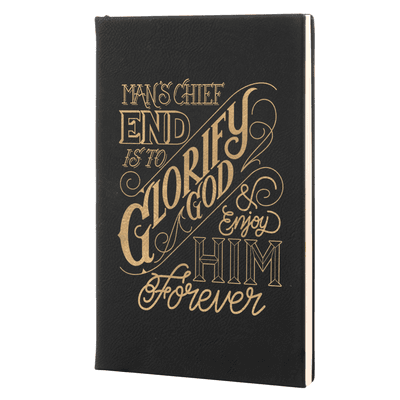 The Chief End of Man Leatherette Hardcover Journal