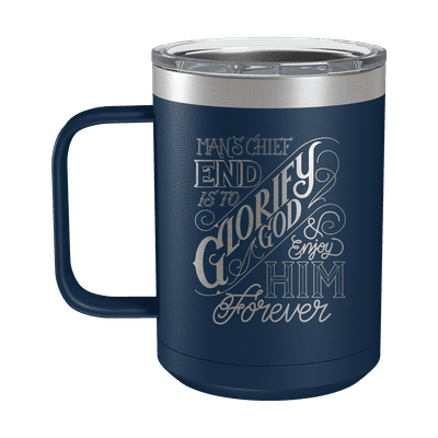 The Chief End of Man 15oz Insulated Camp Mug