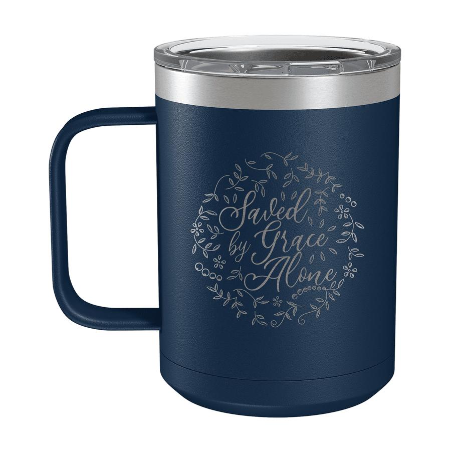 Saved By Grace Alone Round 15oz Insulated Camp Mug