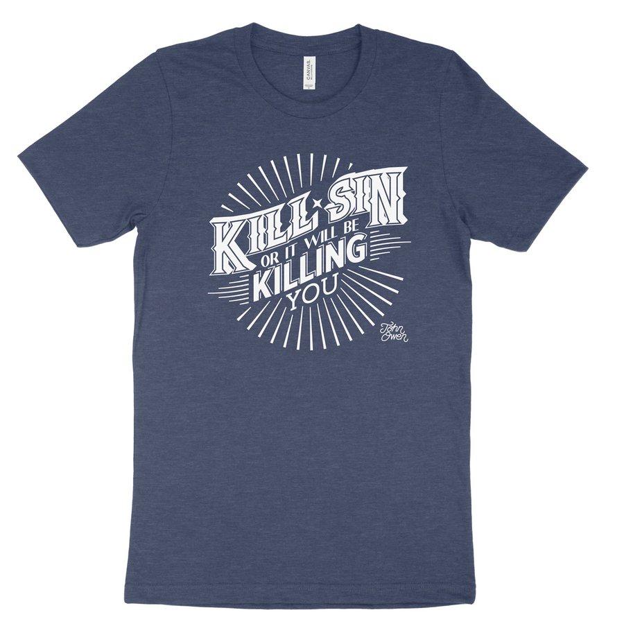 Kill Sin Or It Will Be Killing You Tee