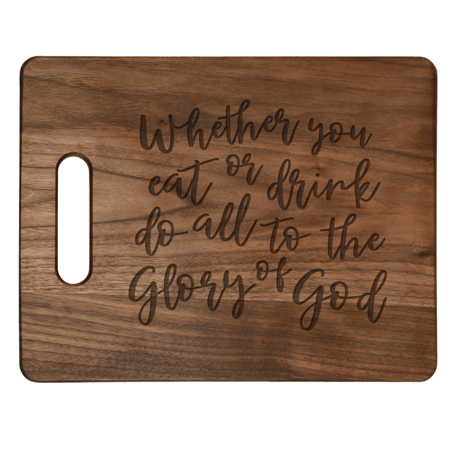 Whether You Eat or Drink (Script) Cutting Board