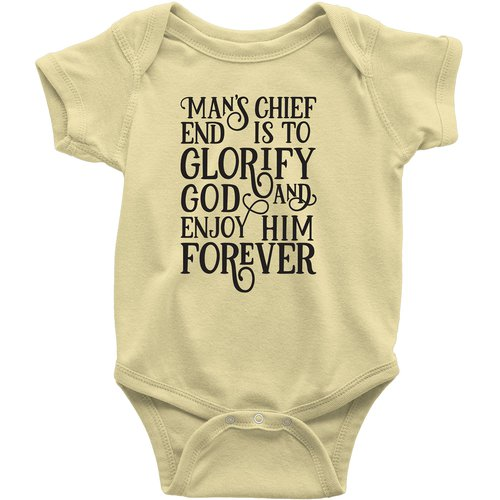 Mans Chief End Is To Glorify God Baby Infant Onesie